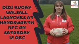 A poster saying didi rugby Walsall launches on Saturday 12 December